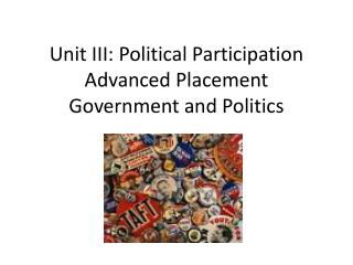 Unit III: Political Participation Advanced Placement Government and Politics