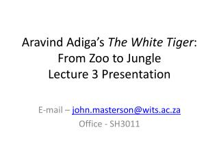 Aravind Adiga's  The White Tiger : From Zoo to Jungle Lecture 3 Presentation
