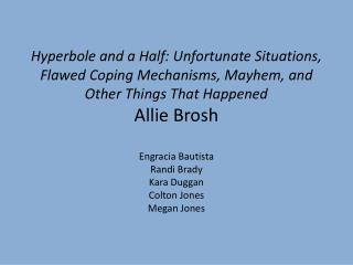 Hyperbole and a Half: Unfortunate Situations, Flawed Coping Mechanisms, Mayhem, and Other Things That Happened Allie  B