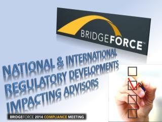 National & International Regulatory Developments impacting advisors