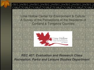 Lime Hollow Center for Environment & Culture:  A Survey of the Perceptions of the Residents of  Cortland & Tompk