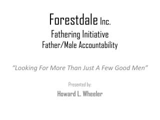 Forestdale  Inc. Fathering Initiative Father/Male Accountability