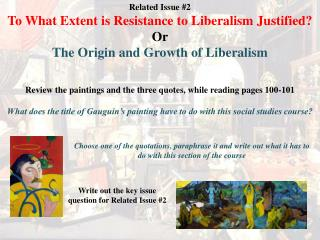 Related Issue #2 To What Extent is Resistance to Liberalism Justified? Or The Origin and Growth of Liberalism