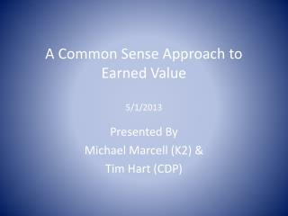 A Common Sense Approach to Earned Value 5/1/2013