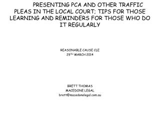 PRESENTING PCA AND OTHER TRAFFIC PLEAS IN THE LOCAL COURT; TIPS FOR THOSE LEARNING AND REMINDERS FOR THOSE WHO DO IT RE