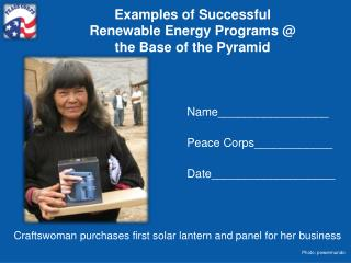 Examples of Successful Renewable Energy Programs @ the Base of the Pyramid
