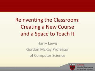 Reinventing the Classroom: Creating a New Course and a Space to Teach It