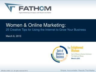 Women & Online Marketing:  25 Creative Tips for Using the Internet to Grow Your Business March 6, 2013