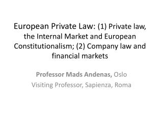 European  Private  Law:  (1) Private  law, the Internal Market and European  Constitutionalism ; (2)  Company  law and f