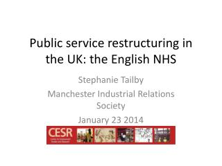 Public service restructuring in the UK: the English NHS