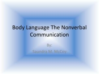 Body Language The Nonverbal Communication