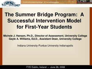 The Summer Bridge Program:  A Successful Intervention Model for First-Year Students