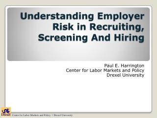 Understanding Employer  Risk in Recruiting, Screening And Hiring