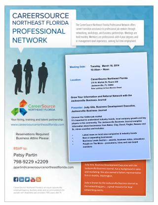 Meeting Date:  Tuesday,  March 18, 2014 		10:30am  – Noon  Location: 	 CareerSource Northeast Florida 		215  N. Market