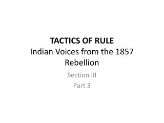 TACTICS OF RULE Indian Voices from the 1857 Rebellion