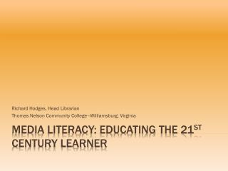 Media Literacy: educating the 21 st  century learner