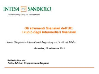 Intesa Sanpaolo – International  Regulatory  and Antitrust Affairs Bruxelles, 26 settembre 2013