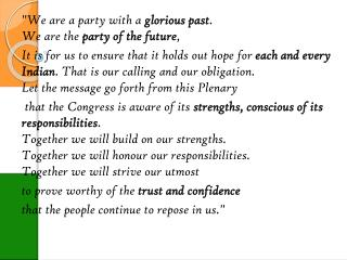 """We are a party with a  glorious past .  We are the  party of the future ,"