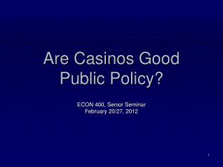Are Casinos  Good  Public  Policy?