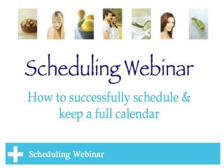 Rules to Scheduling Make your list Set aside time to make your calls  Have in mind what you are going to say Smile, exp