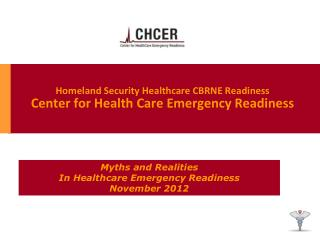 Homeland Security Healthcare CBRNE Readiness Center for Health Care Emergency Readiness