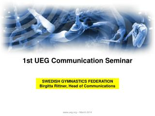 1st UEG Communication Seminar