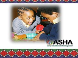 There are 5 million South African children between 0 – 4 years. 4.5 million have  no  access to early childhood care f