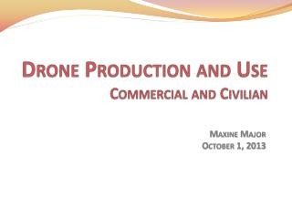 Drone Production and Use Commercial and Civilian