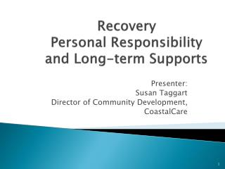 Recovery Personal Responsibility and Long-term Supports