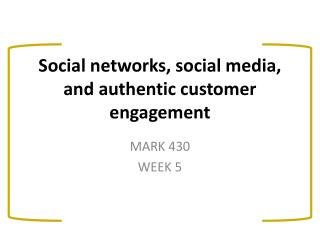 Social networks, social media, and authentic customer  engagement