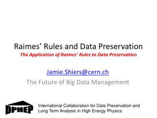 Raimes ' Rules and Data Preservation The Application of  Raimes ' Rules to Data Preservation