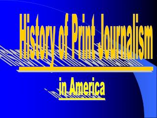History of Print Journalism