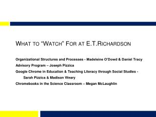 "What  to ""Watch"" For at  E.T.R i chardson"