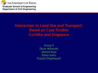 Interaction in Land Use and Transport:  Based on Case Studies Curitiba and Singapore