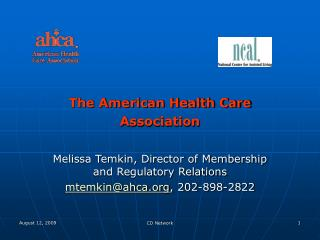 The American Health Care Association Melissa Temkin, Director of Membership and Regulatory Relations mtemkin@ahca , 202-