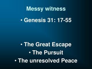 Messy witness