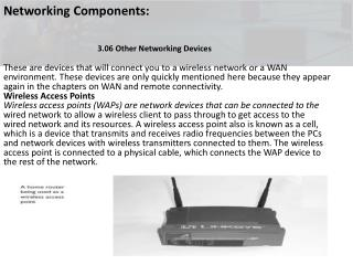 These are devices that will connect you to a wireless network or a WAN environment. These devices are only quickly menti