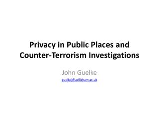 Privacy in Public Places and Counter-Terrorism Investigations