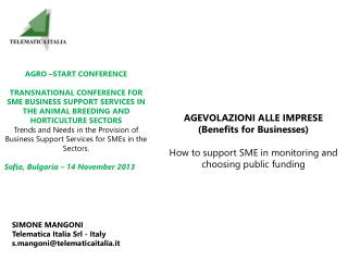 AGEVOLAZIONI ALLE IMPRESE (Benefits for Businesses) How to  support  SME in  monitoring  and  choosing  public  funding