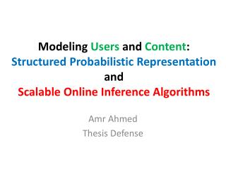 Modeling  Users  and  Content : Structured Probabilistic Representation and  Scalable Online Inference Algorithms