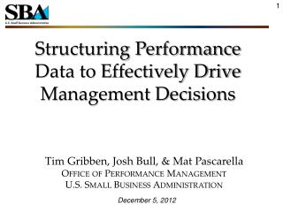 Structuring Performance  Data to Effectively Drive Management Decisions