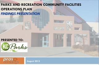 Parks and Recreation Community Facilities Operations Plan Findings Presentation