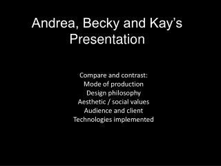Andrea, Becky and Kay's Presentation