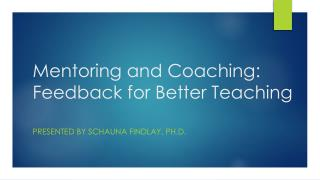 Mentoring and Coaching: Feedback for Better Teaching