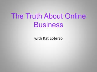 The Truth About Online Business