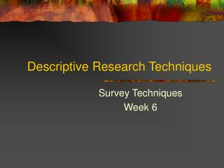 Descriptive Research Techniques