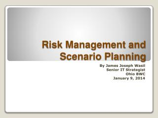 Risk Management and  Scenario Planning