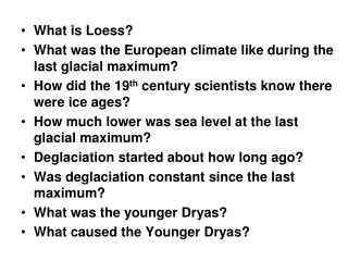What is Loess? What was the European climate like during the last glacial maximum?