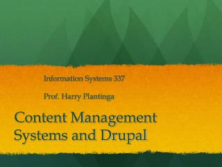 Content Management Systems and Drupal