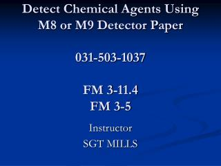 Detect Chemical Agents Using M8 or M9 Detector Paper 031-503-1037 FM 3-11.4 FM 3-5